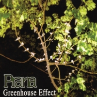 Prana - Greenhouse Effect [CD]